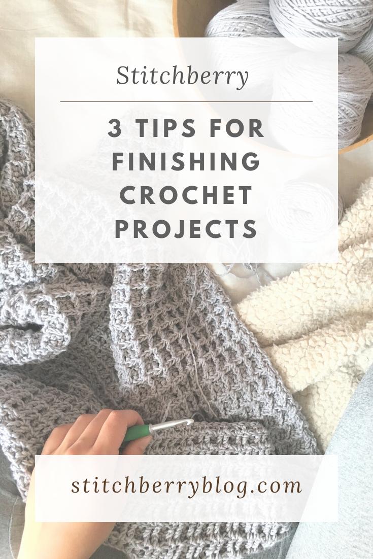 3 Tips for finishing your crochet WIPs